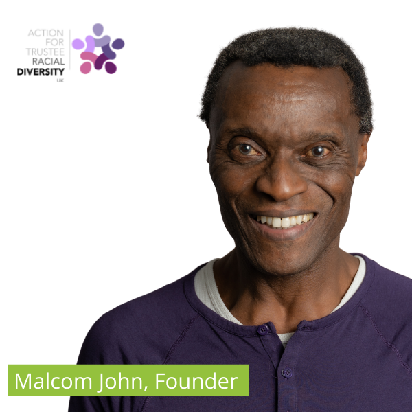 Interview with Malcolm John, Founder of Action for Trustee Racial Diversity
