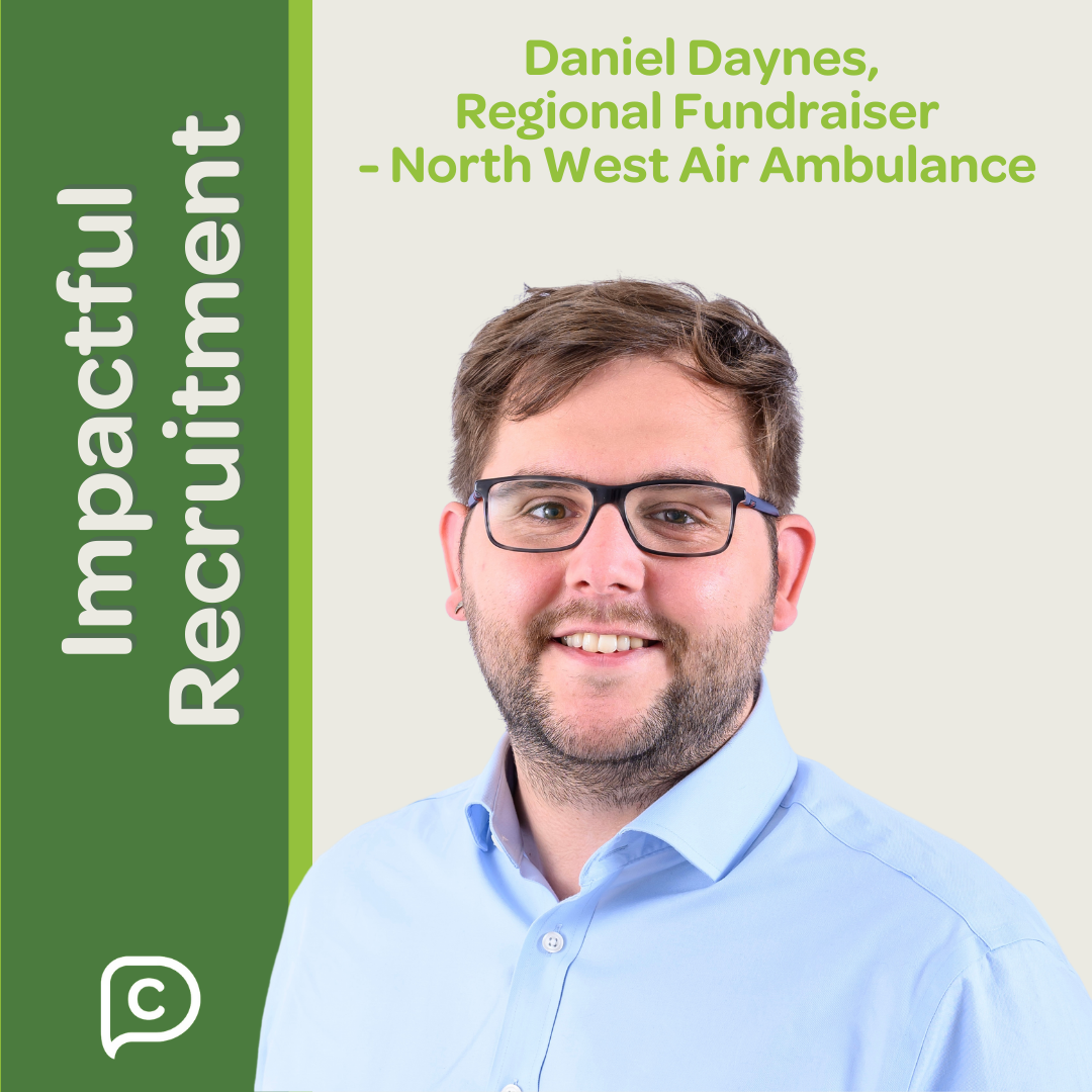 Impactful Recruitment: Danny Daynes, Regional Fundraiser